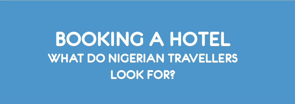 Habits of hotel website visitors in Nigeria: the Jovago.com experience.
