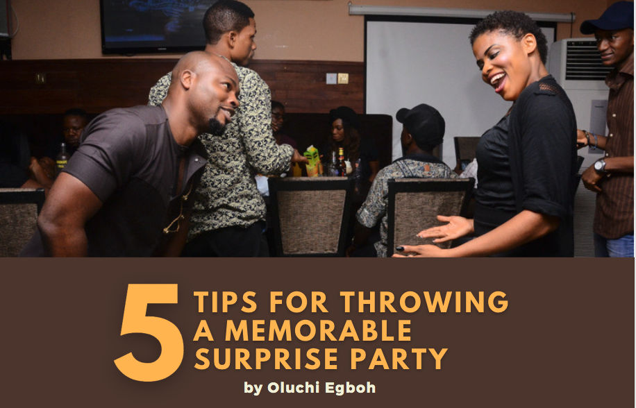 5 Tips For Throwing A Memorable Surprise Party