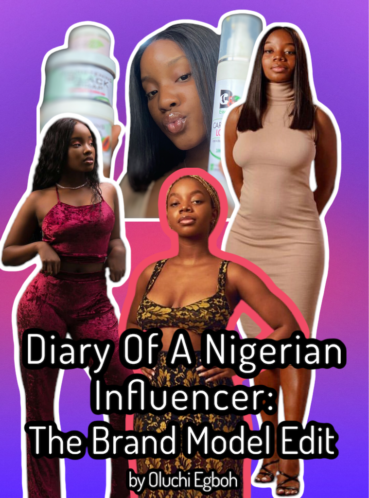 Diary of A Nigerian Influencer: The Brand Model Edit